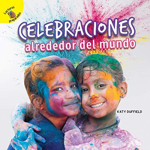 Celebraciones alrededor del mundo/ Celebrations Around the World (Descubrámoslo/ Let's Find Out) por Katy Duffield