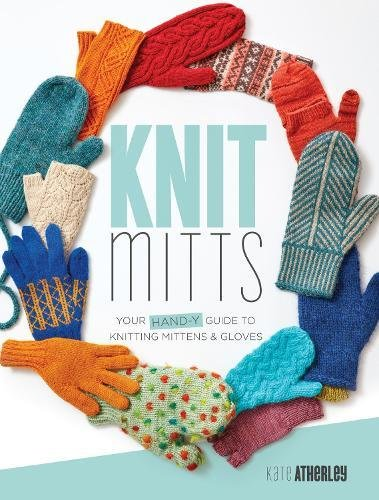 Le Mitt (Knit Mitts! The Ultimate Guide to Knitting Mittens & Gloves)