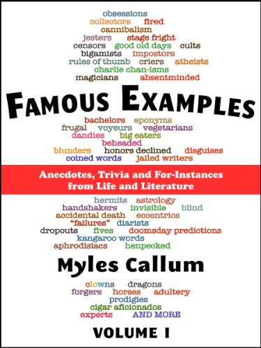 Famous Examples Vol I Anecdotes Trivia And For Instances From