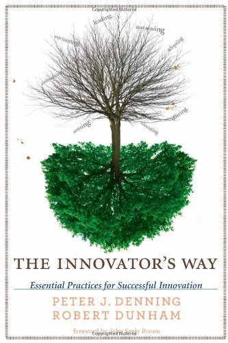 The Innovator's Way: Essential Practices for Successful Innovation by Peter J. Denning (2010-08-13)