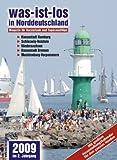 Was ist los in Norddeutschland 2009: Magazin für Kurzurlaub und Tagesausflüge. Hansestadt Hamburg. Schleswig-Holstein. Niedersachsen. Hansestadt Bremen. Mecklenburg-Vorpommern
