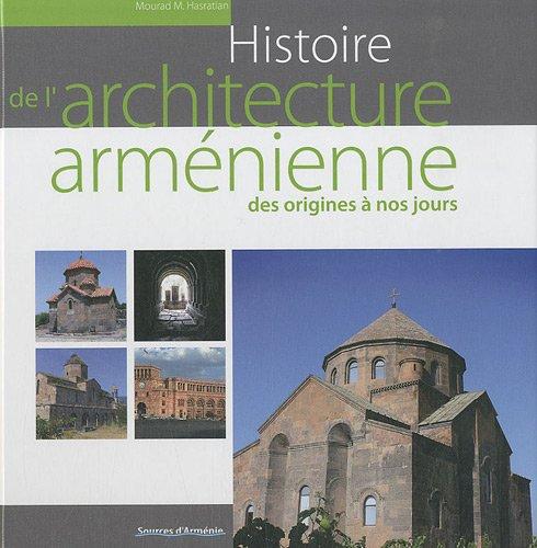 Histoire de l'architecture arménienne des origines à nos jours par Hasratian Mourad