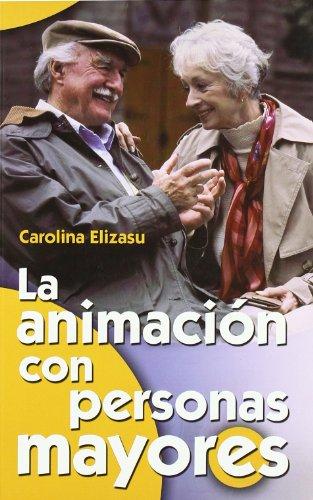 Animacion con personas mayores, la (Mayores (ccs))