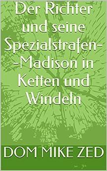 der-richter-und-seine-spezialstrafen-madison-in-ketten-und-windeln