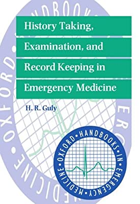 History Taking, Examination, and Record Keeping in Emergency Medicine (Oxford Handbooks in Emergency Medicine) by OUP Oxford