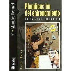 Planificacion Del Entrenamiento En Escalada Deportiva (Manuales (desnivel))