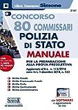 Concorso 80 Commissari Polizia di Stato. Manuale per la preparazione alla prova preselettiva. Aggiornato al D.L. n. 113/2018 conv. in L. 1 dicembre 2018, n. 132. Con software di simulazione
