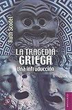 La tragedia griega. Una introducción (Breviarios)