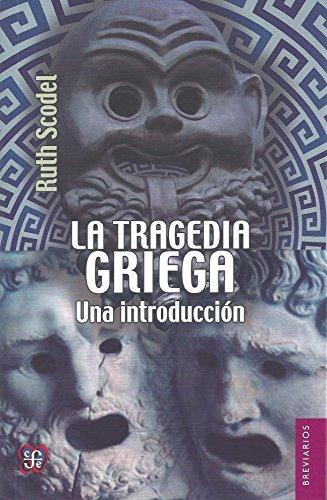 La tragedia griega. Una introducción (Breviarios) por Ruth Scodel