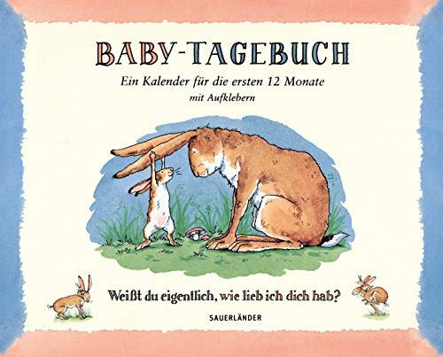 Baby-Tagebuch. Weißt du eigentlich, wie lieb ich dich hab?: Ein Kalender für die ersten Monate -