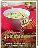 Tomatenrot + Drachengrün: 3x täglich: Das Beste aus Ost und West - antikrebs-aktiv und abwehrstark von Susanne Bihlmaier (3. November 2014) Broschiert