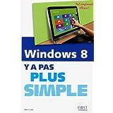 Windows 8 Y a pas plus simple