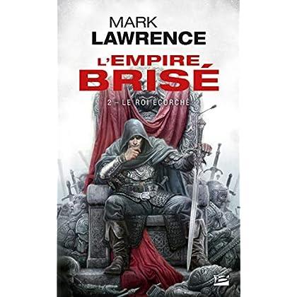 Le Roi écorché: L'Empire Brisé, T2