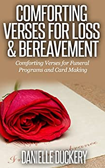 Comforting Verses for Loss & Bereavement (For Funeral Programs and Card Making) (English Edition) di [Duckery, Danielle]