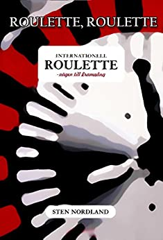 INTERNATIONELL ROULETTE: Vägen till Framgång (Swedish Edition) by [Nordland, Sten]