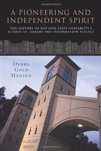 A Pioneering and Independent Spirit: The History of San José State University's School of Library and Information Science by Debra Gold Hansen (2010-03-29)