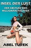Insel der Lust - Der Absturz der Millionärstochter