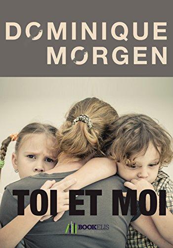 Toi et Moi par Dominique Morgen