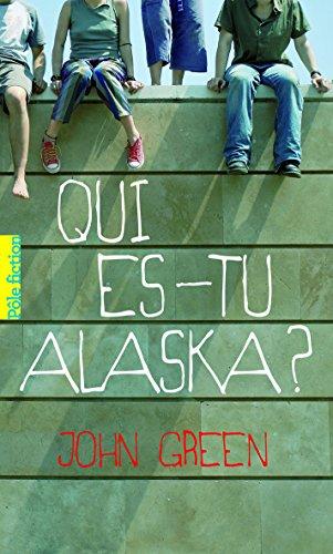 Qui es-tu Alaska ? (Pôle fiction) (French Edition) - Contemporary Pole