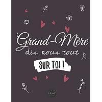 Grand-mère Dis-nous tout sur toi !: v1b-11 Pour que mamie raconte son histoire, photos et recettes   77 pages plus de 70…