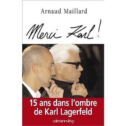 Merci Karl ! : 15 ans dans l'ombre de Karl Lagerfeld (Biographies, Autobiographies)