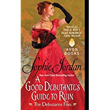 A Good Debutante's Guide to Ruin: The Debutante Files (The Debutante Files Series Book 1)
