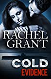 Front cover for the book Cold Evidence (Evidence Series Book 6) by Rachel Grant