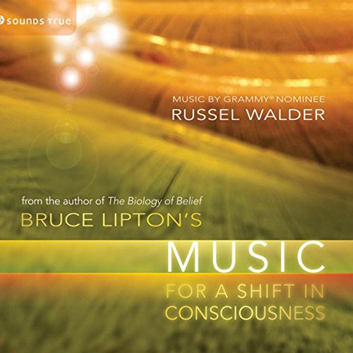 bruce-liptons-music-for-a-shift-in-consciousness