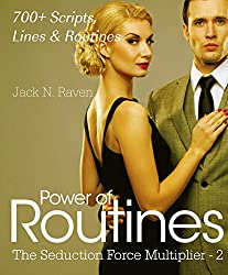 Power of Routines: Over 700 Scripts, Lines and Routines (The Seduction Force Multiplier Book 2) (English Edition)