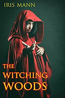 The Witching Woods: A Collection of Supernatural Thrillers by [Mann, Iris]