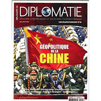 Diplomatie Gd N 45  Géopolitique de la Chine - Juin/Juillet 2018