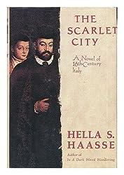 The Scarlet City: A Novel of 16th Century Italy