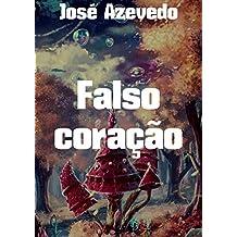 Falso coração (Portuguese Edition)