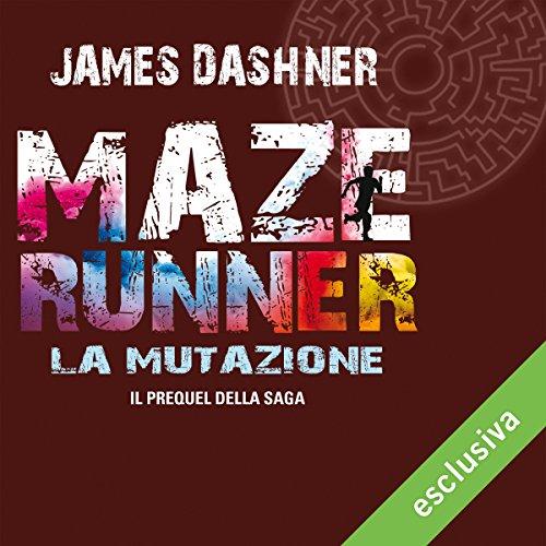 La mutazione (Maze Runner 4)  Audiolibri