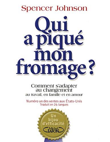 Qui a piqu mon fromage ?