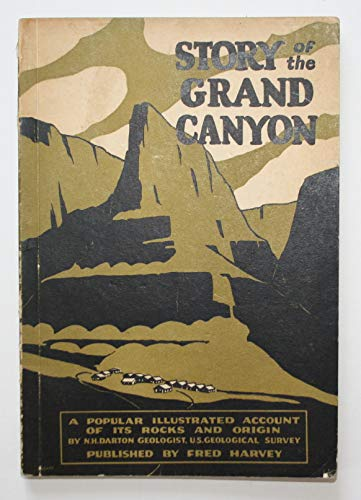 Story of the Grand Canyon. A Popular Illustrated Account of Its Rocks and Origin. 11th edition. - Fred Harvey-grand Canyon