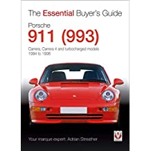 Porsche 911 (993): Carrera, Carrera 4 and Turbocharged Models - Model Years 1994 to 1998 (Essential Buyer's Guide)