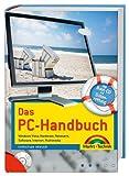 Das PC-Handbuch - Mit Boot-CD zur Datenrettung: Windows Vista, Hardware, Netzwerk, Software, Internet, Multimedia (Kompendium/Handbuch)