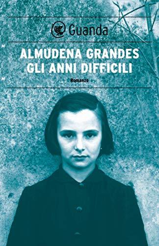 Gli anni difficili (Italian Edition) eBook: Almudena Grandes ...