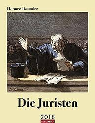 Honoré Daumier Die Juristen - Kalender 2018: Mit Texten auf Deutsch und Französisch