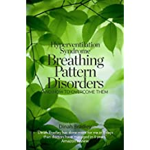Hyperventilation Syndrome: Breathing Pattern Disorders and How to Overcome Them by Dinah Bradley (2012-05-16)
