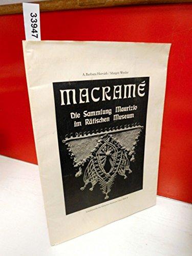 Macramé. Die Sammlung Maurizio im Rätischen Museum. Schriftenreihe des rätischen Museums Chur. Heft 22.