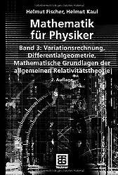 Mathematik für Physiker: Band 3: Variationsrechnung - Differentialgeometrie - Mathematische Grundlagen der allgemeinen Relativitätstheorie (Teubner Studienbücher Mathematik)