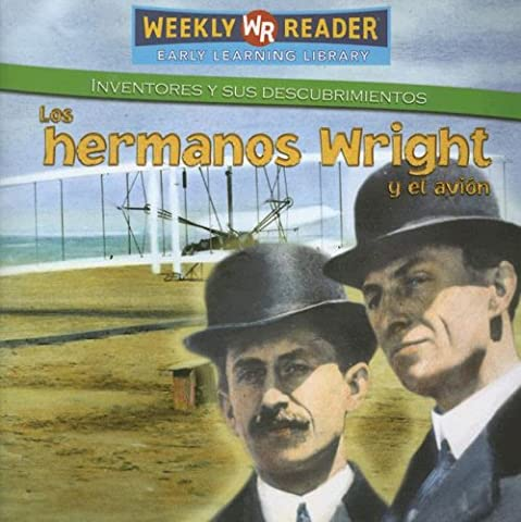 Los Hermanos Wright Y El Avion / The Wright Brothers and the Airplane