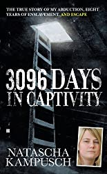 3,096 Days in Captivity: The True Story of My Abduction, Eight Years of Enslavement, and Escape by Natascha Kampusch (2011-09-06)