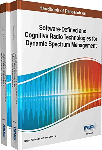 [(Handbook of Research on Software-Defined and Cognitive Radio Technologies for Dynamic Spectrum Management)] [Edited by Naima Kaabouch ] published on (February, 2015)