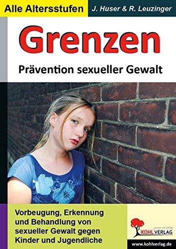 Grenzen: Prävention sexueller Gewalt an Kindern und Jugendlichen