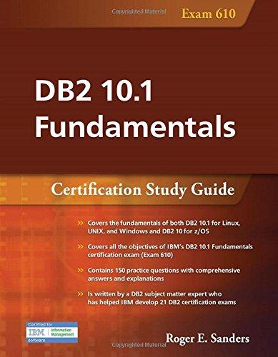 DB2 10.1 Fundamentals: Certification Study Guide (Certification Study Guides)