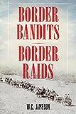 Border Bandits, Border Raids