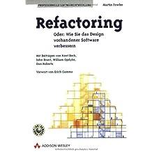 Refactoring Wie Sie das Design vorhandener Software verbessern (Programmer's Choice)
